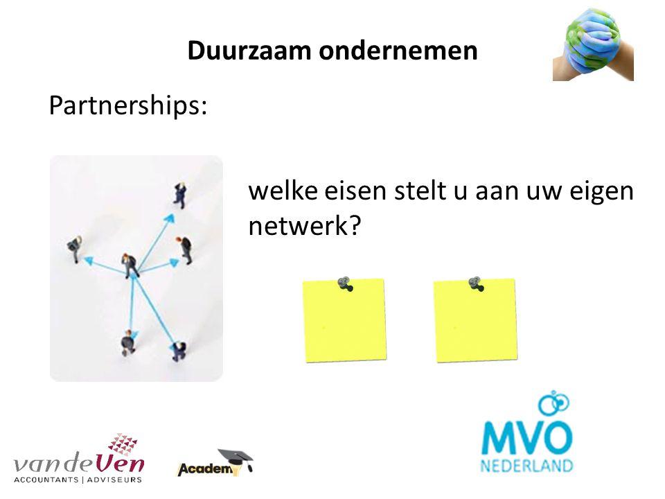 Duurzaam ondernemen Partnerships: welke eisen stelt u aan uw eigen netwerk