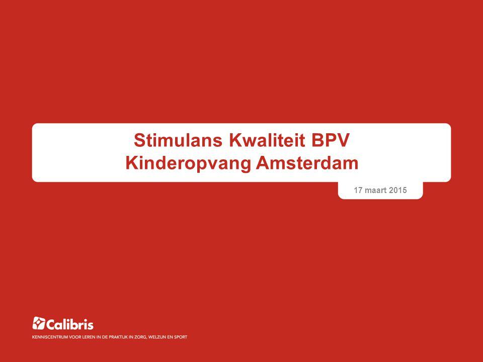 Stimulans Kwaliteit BPV Kinderopvang Amsterdam 17 maart 2015