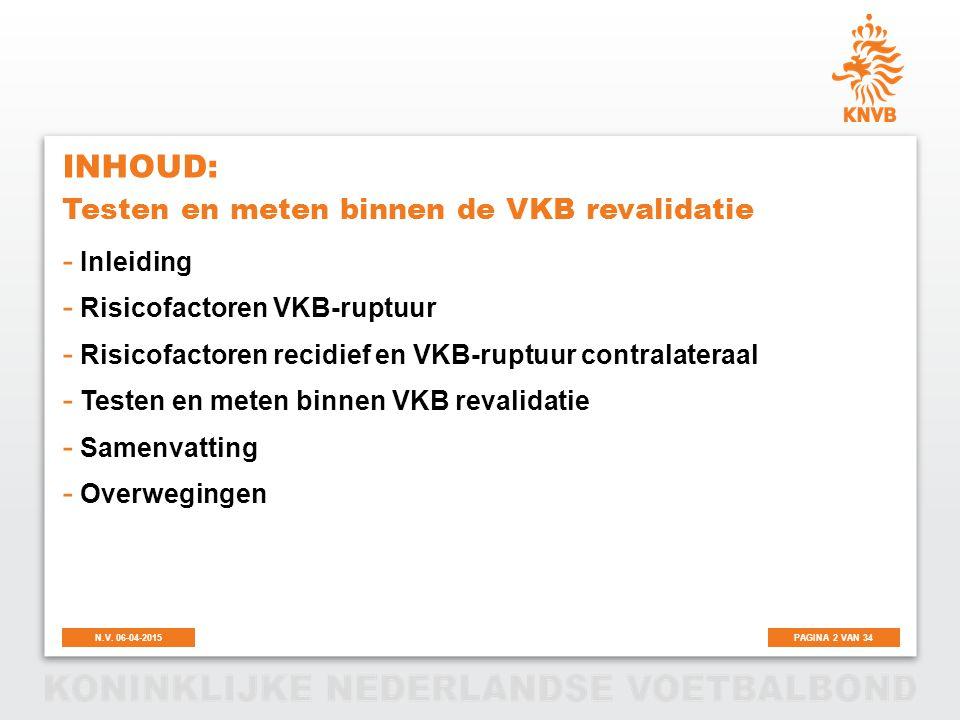 PAGINA 23 VAN 34N.V.06-04-2015 Neuromusculaire component: Biodex - 16, 20 en 26-28 wkn p.o.