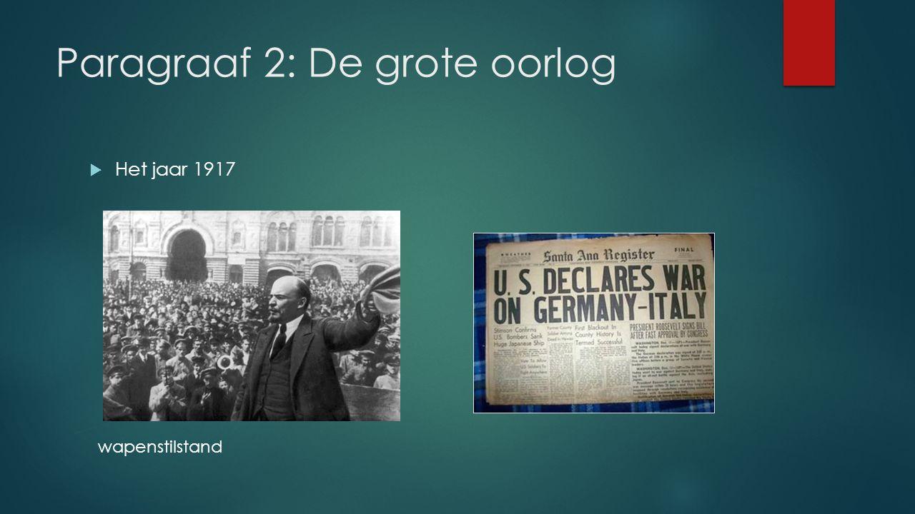 Paragraaf 2: De grote oorlog  Het jaar 1917 wapenstilstand