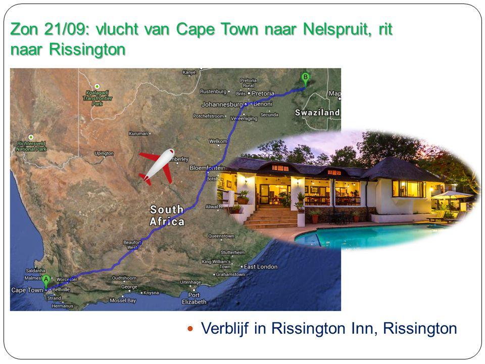 Zon 21/09: vlucht van Cape Town naar Nelspruit, rit naar Rissington Verblijf in Rissington Inn, Rissington