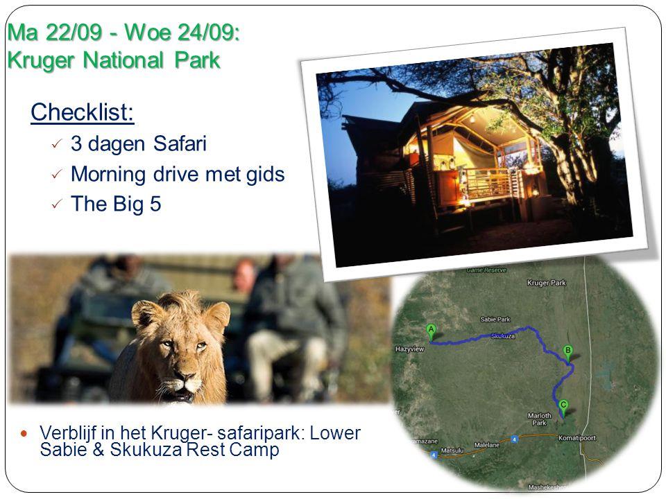 Ma 22/09 - Woe 24/09: Kruger National Park Verblijf in het Kruger- safaripark: Lower Sabie & Skukuza Rest Camp Checklist:  3 dagen Safari  Morning drive met gids  The Big 5