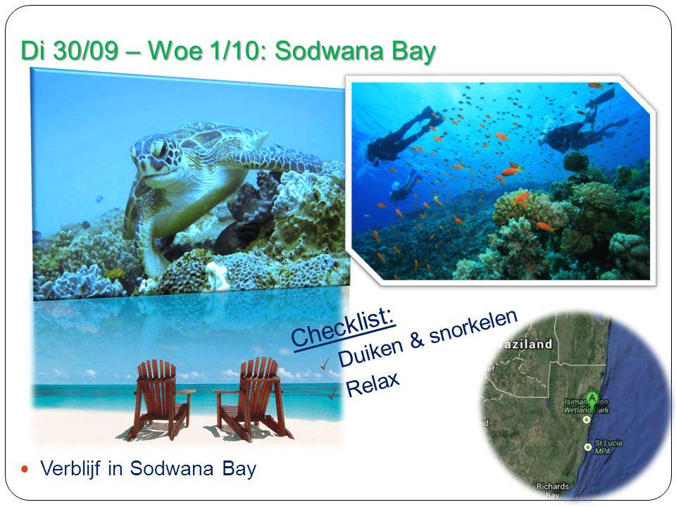 Di 30/09 – Woe 1/10: Sodwana Bay Verblijf in Sodwana Bay Checklist:  Duiken & snorkelen  Relax