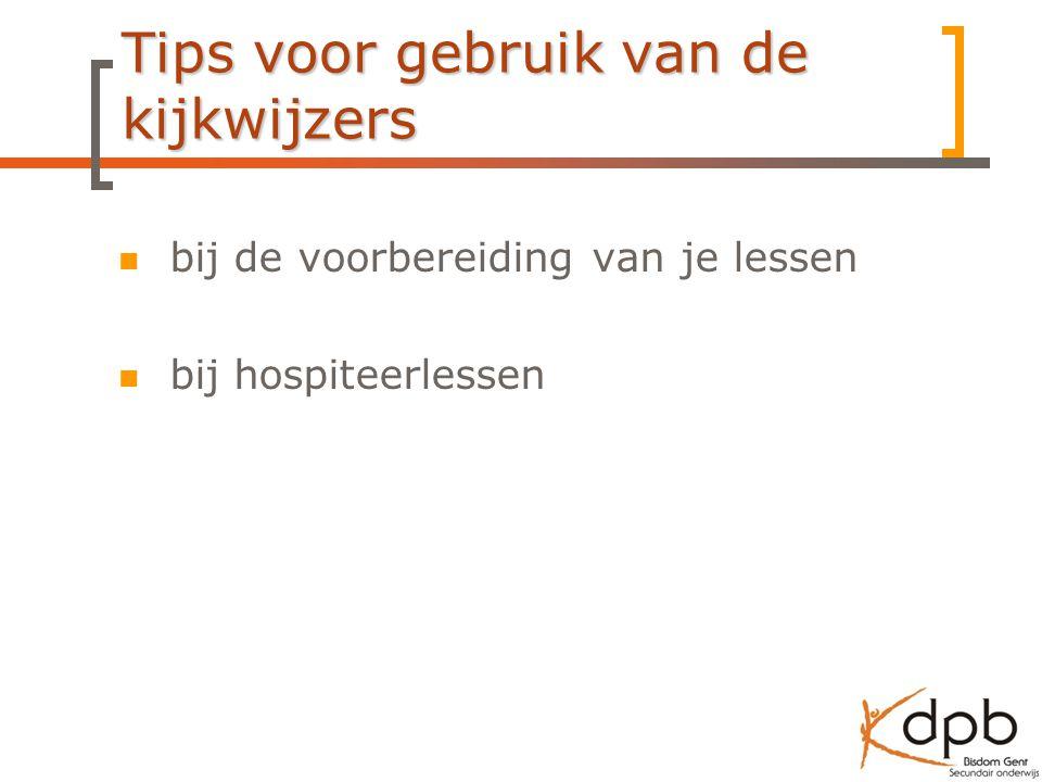 Tips voor gebruik van de kijkwijzers bij de voorbereiding van je lessen bij hospiteerlessen