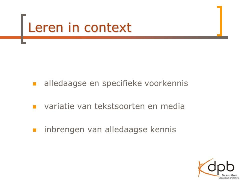 Leren in context alledaagse en specifieke voorkennis variatie van tekstsoorten en media inbrengen van alledaagse kennis