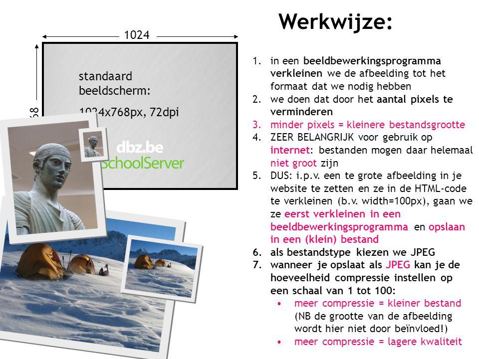 768 1024 standaard beeldscherm: 1024x768px, 72dpi Werkwijze: 1.in een beeldbewerkingsprogramma verkleinen we de afbeelding tot het formaat dat we nodi