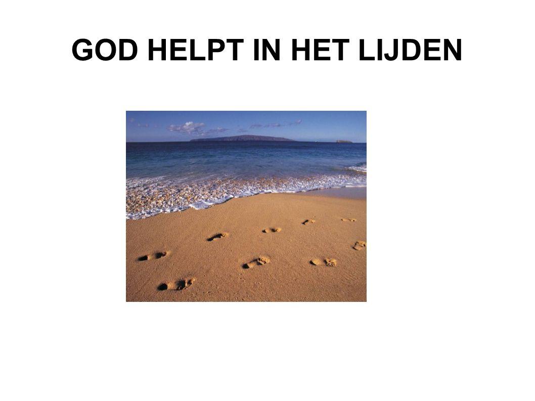 GOD HELPT IN HET LIJDEN