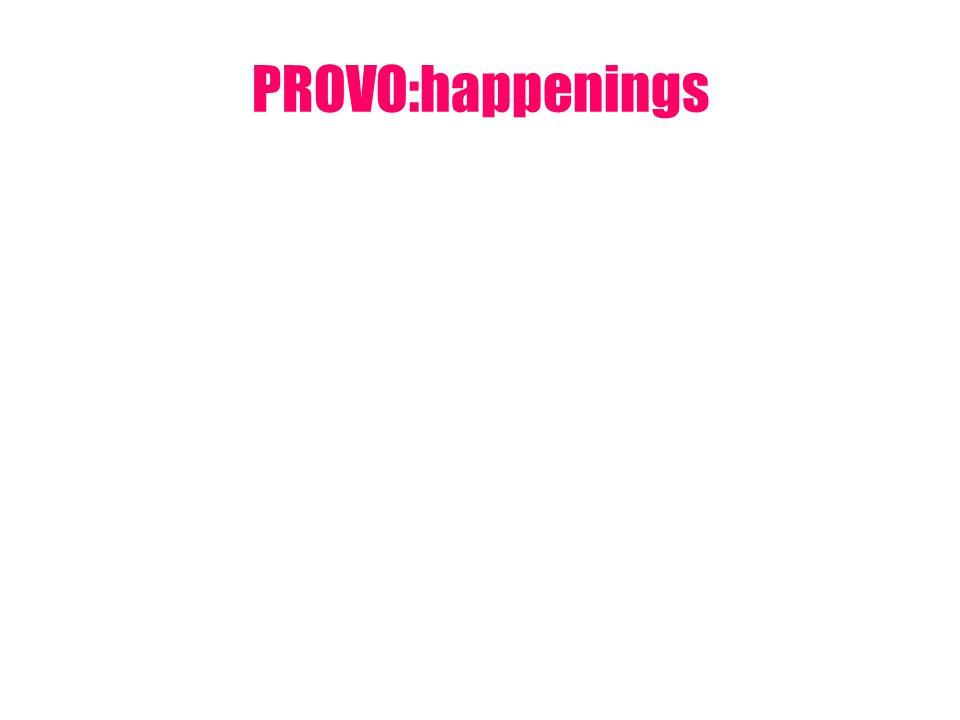 PROVO:happenings