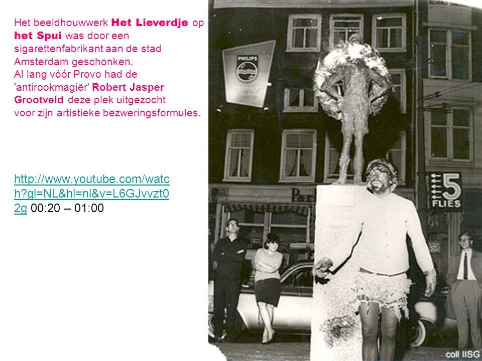 Het beeldhouwwerk Het Lieverdje op het Spui was door een sigarettenfabrikant aan de stad Amsterdam geschonken. Al lang vóór Provo had de 'antirookmagi