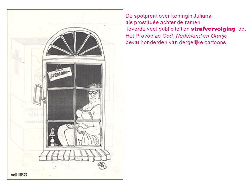De spotprent over koningin Juliana als prostituée achter de ramen leverde veel publiciteit en strafvervolging op. Het Provoblad God, Nederland en Oran