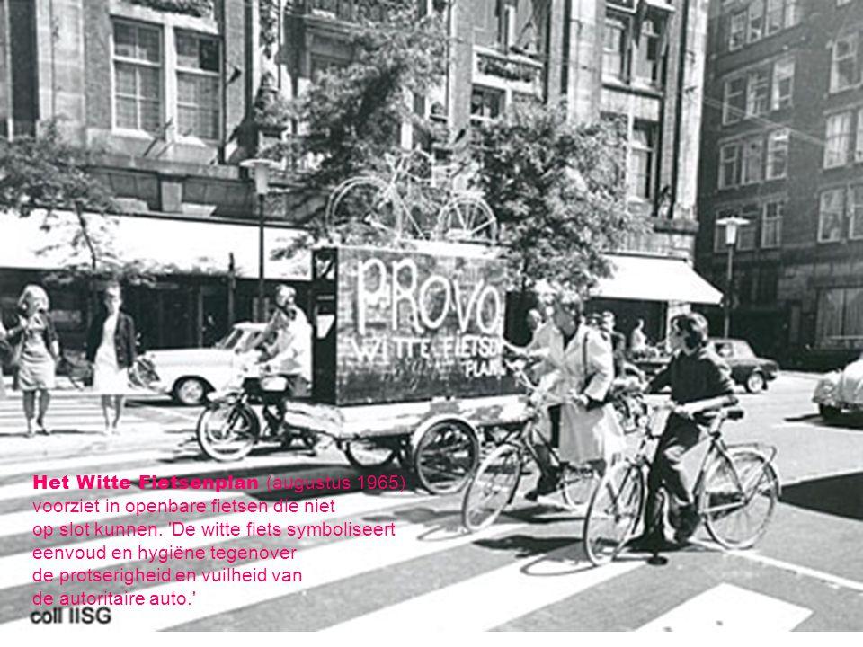 Het Witte Fietsenplan (augustus 1965) voorziet in openbare fietsen die niet op slot kunnen. 'De witte fiets symboliseert eenvoud en hygiëne tegenover
