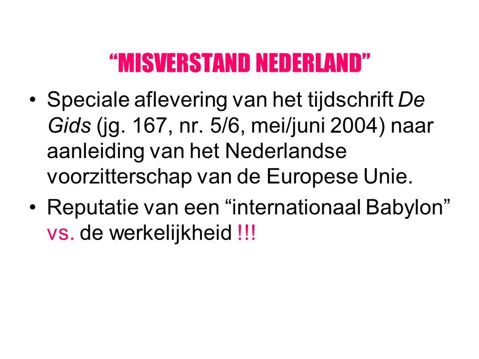 """""""MISVERSTAND NEDERLAND"""" Speciale aflevering van het tijdschrift De Gids (jg. 167, nr. 5/6, mei/juni 2004) naar aanleiding van het Nederlandse voorzitt"""