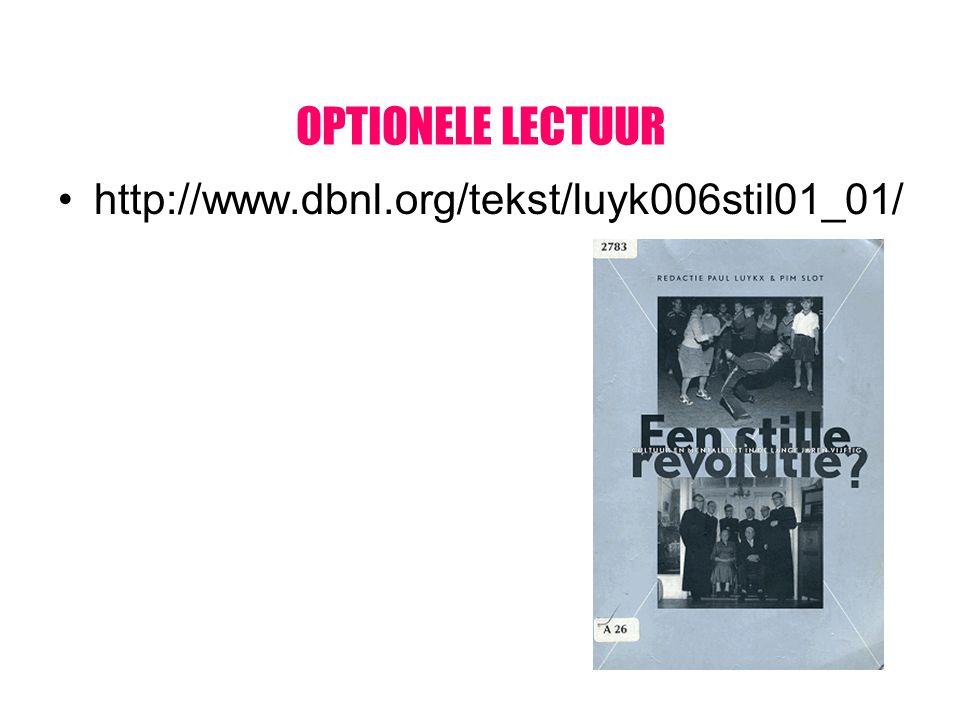 OPTIONELE LECTUUR http://www.dbnl.org/tekst/luyk006stil01_01/