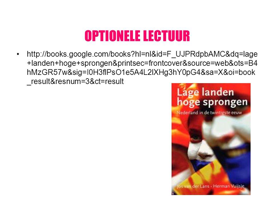 OPTIONELE LECTUUR http://books.google.com/books?hl=nl&id=F_UJPRdpbAMC&dq=lage +landen+hoge+sprongen&printsec=frontcover&source=web&ots=B4 hMzGR57w&sig