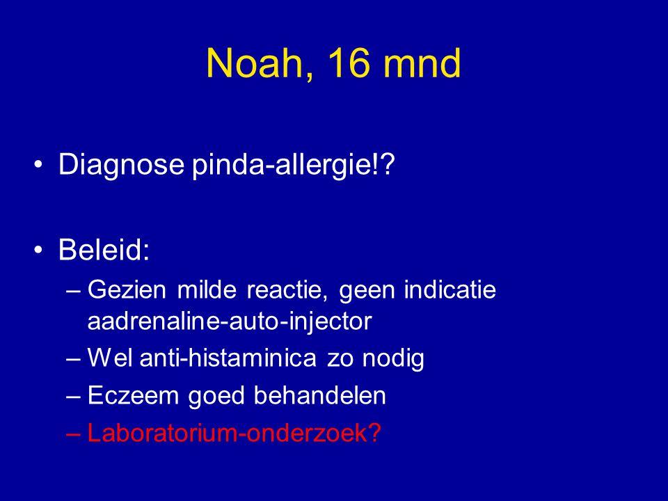 Noah Aanvullend onderzoek Specifiek IgE tegen pinda: positief klasse 2 (3,3 kU/l) Wat doe je hier mee.