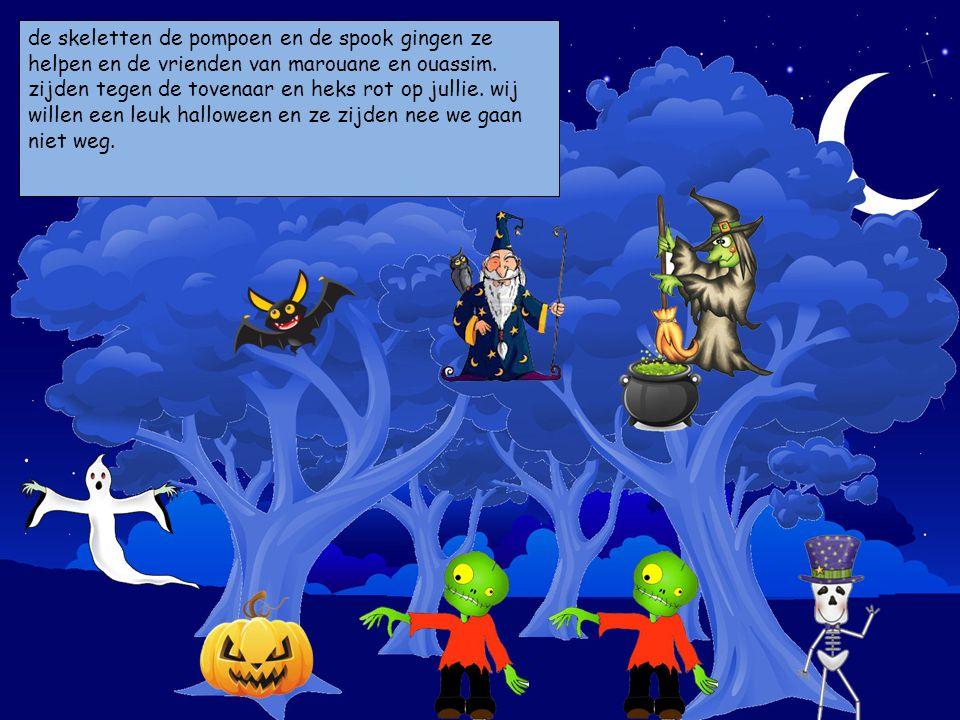 de skeletten de pompoen en de spook gingen ze helpen en de vrienden van marouane en ouassim.