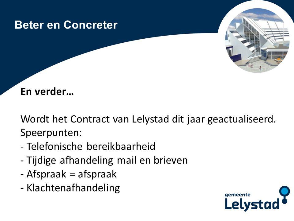 Beter en Concreter En verder… Wordt het Contract van Lelystad dit jaar geactualiseerd.