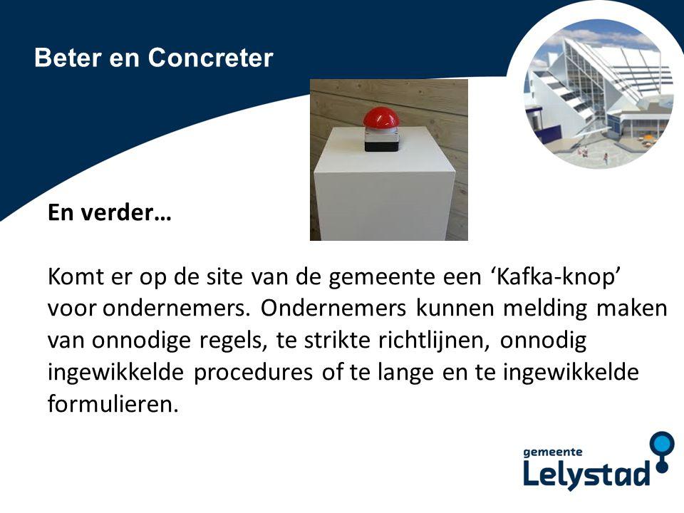 Beter en Concreter En verder… Komt er op de site van de gemeente een 'Kafka-knop' voor ondernemers.