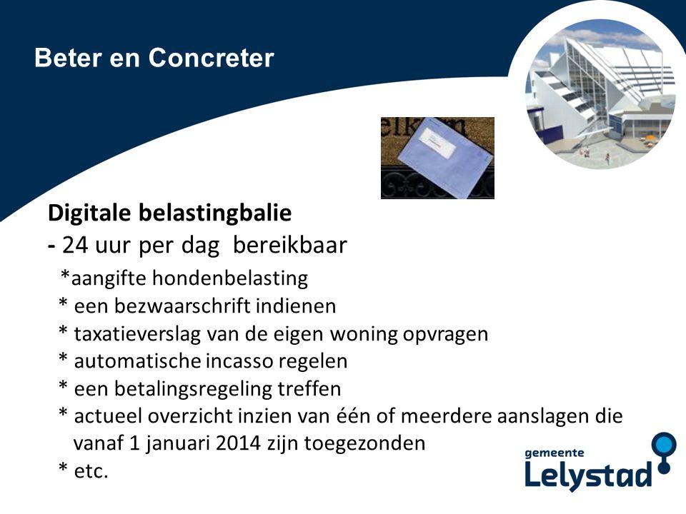 Beter en Concreter Versnellen omgevingsvergunning - Flitsvergunningen 20% binnen één dag - Eenvoudige vergunningen 50% binnen een week - Uitgebreide vergunningen 10% binnen 14 weken