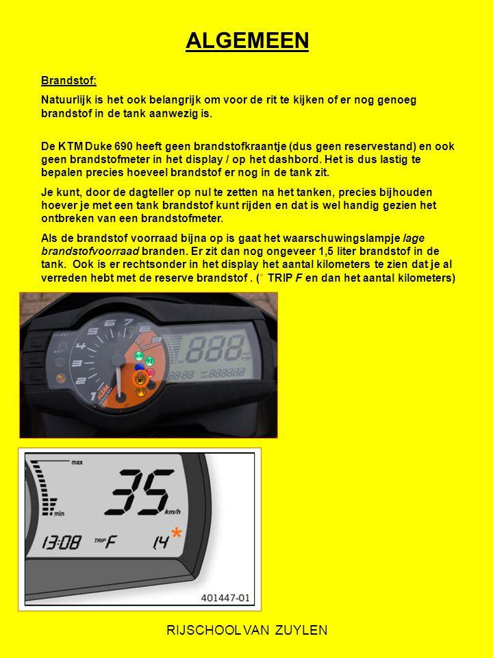 RIJSCHOOL VAN ZUYLEN ALGEMEEN Brandstof: Natuurlijk is het ook belangrijk om voor de rit te kijken of er nog genoeg brandstof in de tank aanwezig is.
