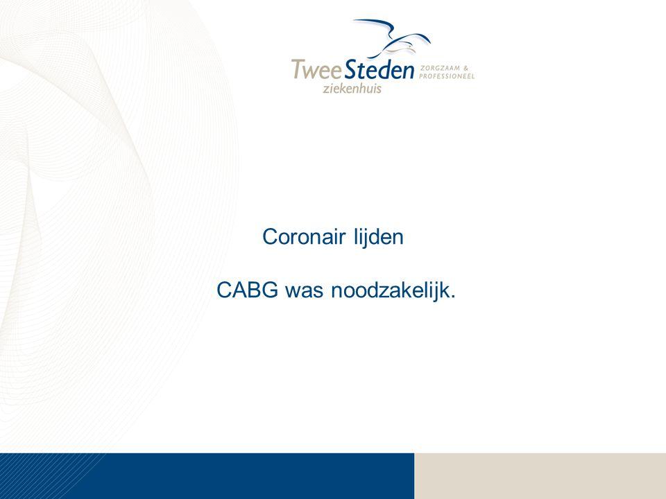 Coronair lijden CABG was noodzakelijk.