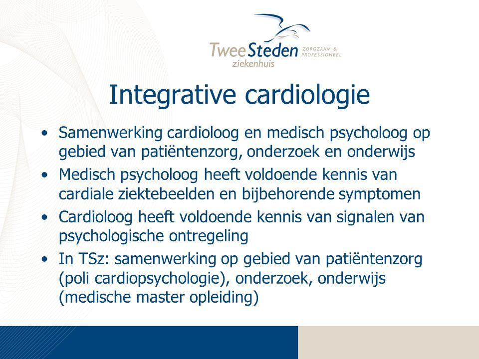 Integrative cardiologie Samenwerking cardioloog en medisch psycholoog op gebied van patiëntenzorg, onderzoek en onderwijs Medisch psycholoog heeft vol
