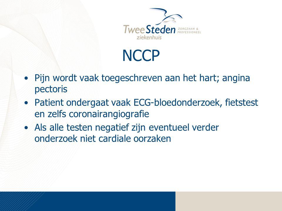 NCCP Pijn wordt vaak toegeschreven aan het hart; angina pectoris Patient ondergaat vaak ECG-bloedonderzoek, fietstest en zelfs coronairangiografie Als alle testen negatief zijn eventueel verder onderzoek niet cardiale oorzaken