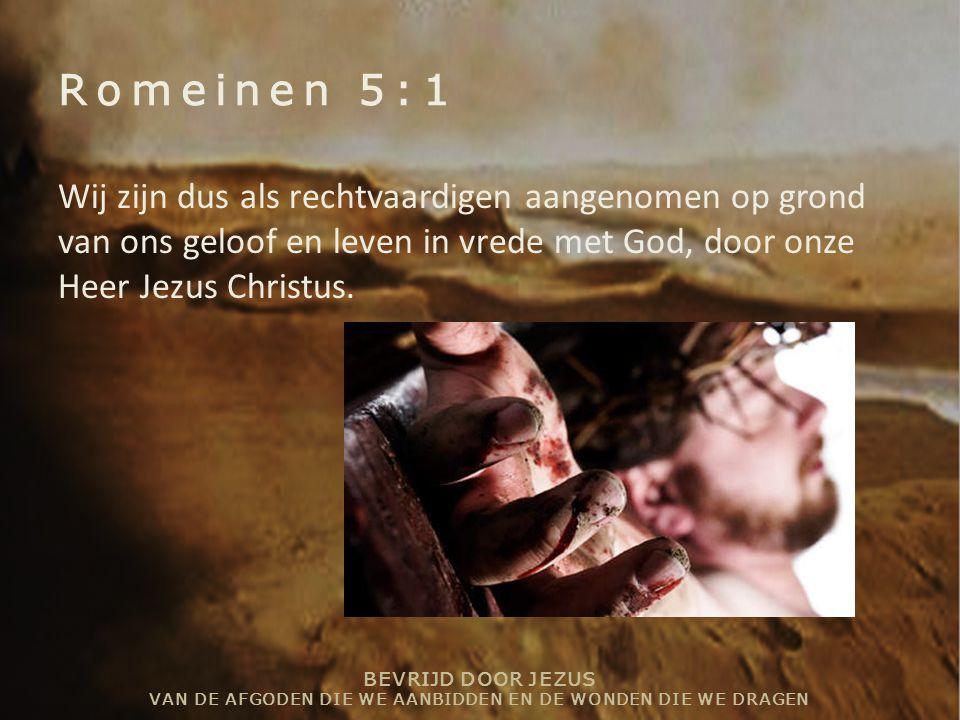 BEVRIJD DOOR JEZUS VAN DE AFGODEN DIE WE AANBIDDEN EN DE WONDEN DIE WE DRAGEN Deuteronomium 4:6-8 6 Leef ze strikt na, dan toont u wijsheid en inzicht.