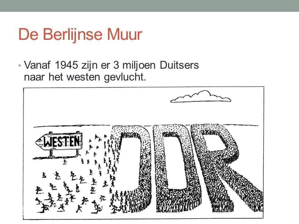 De Berlijnse Muur Vanaf 1945 zijn er 3 miljoen Duitsers naar het westen gevlucht.