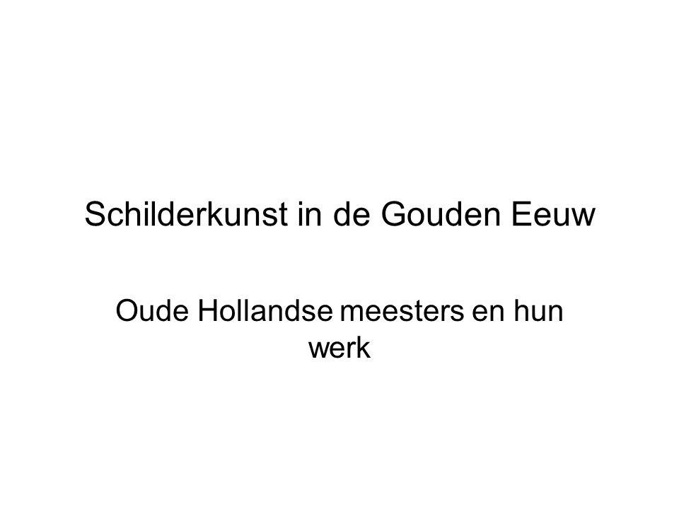 Schilderkunst in de Gouden Eeuw Oude Hollandse meesters en hun werk