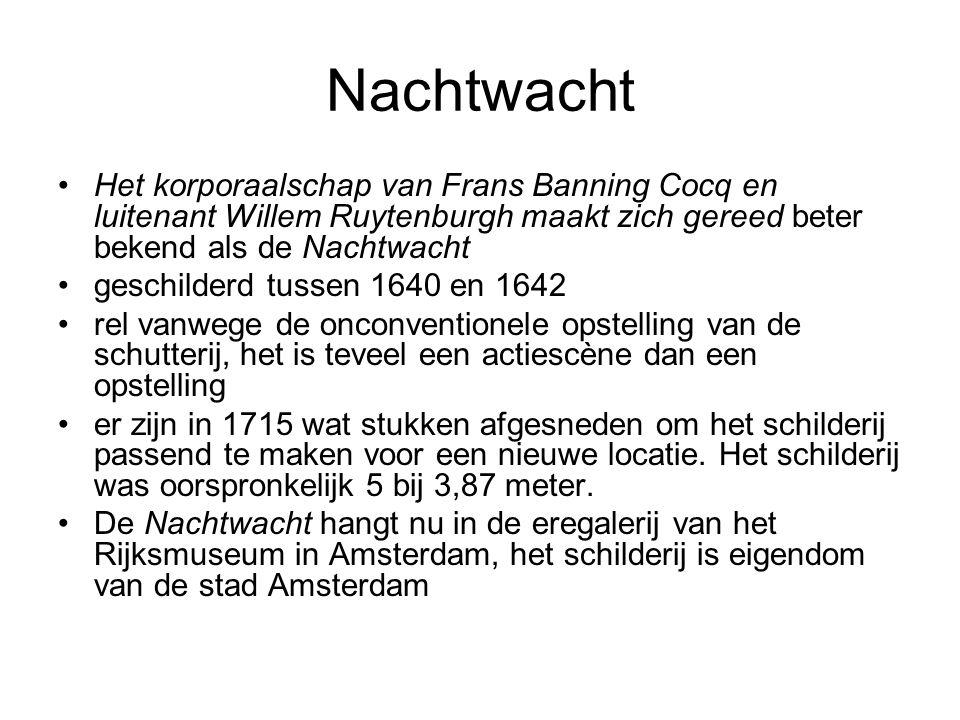 Nachtwacht Het korporaalschap van Frans Banning Cocq en luitenant Willem Ruytenburgh maakt zich gereed beter bekend als de Nachtwacht geschilderd tuss