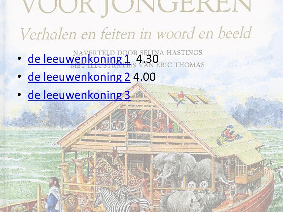 de leeuwenkoning 1 4.30 de leeuwenkoning 1 de leeuwenkoning 2 4.00 de leeuwenkoning 2 de leeuwenkoning 3