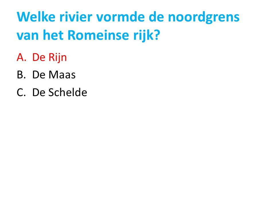 Welke rivier vormde de noordgrens van het Romeinse rijk? A.De Rijn B.De Maas C.De Schelde