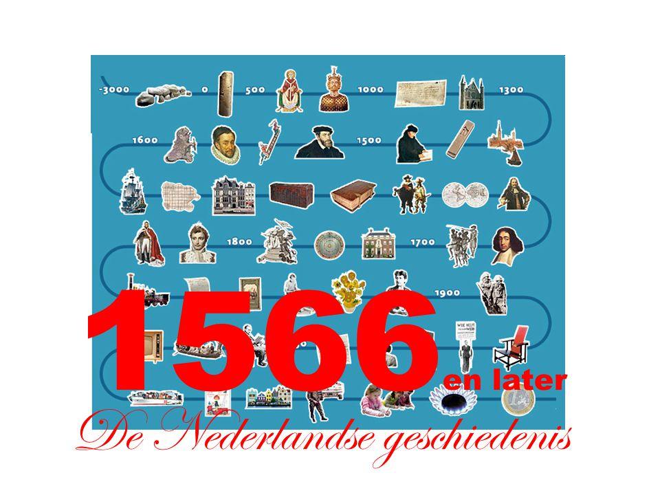 De Nederlandse geschiedenis 1566 en later