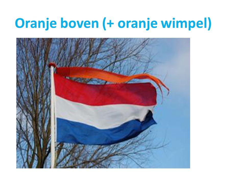 Oranje boven (+ oranje wimpel)