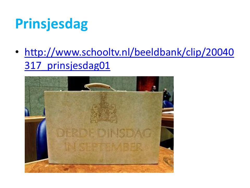 Prinsjesdag http://www.schooltv.nl/beeldbank/clip/20040 317_prinsjesdag01 http://www.schooltv.nl/beeldbank/clip/20040 317_prinsjesdag01