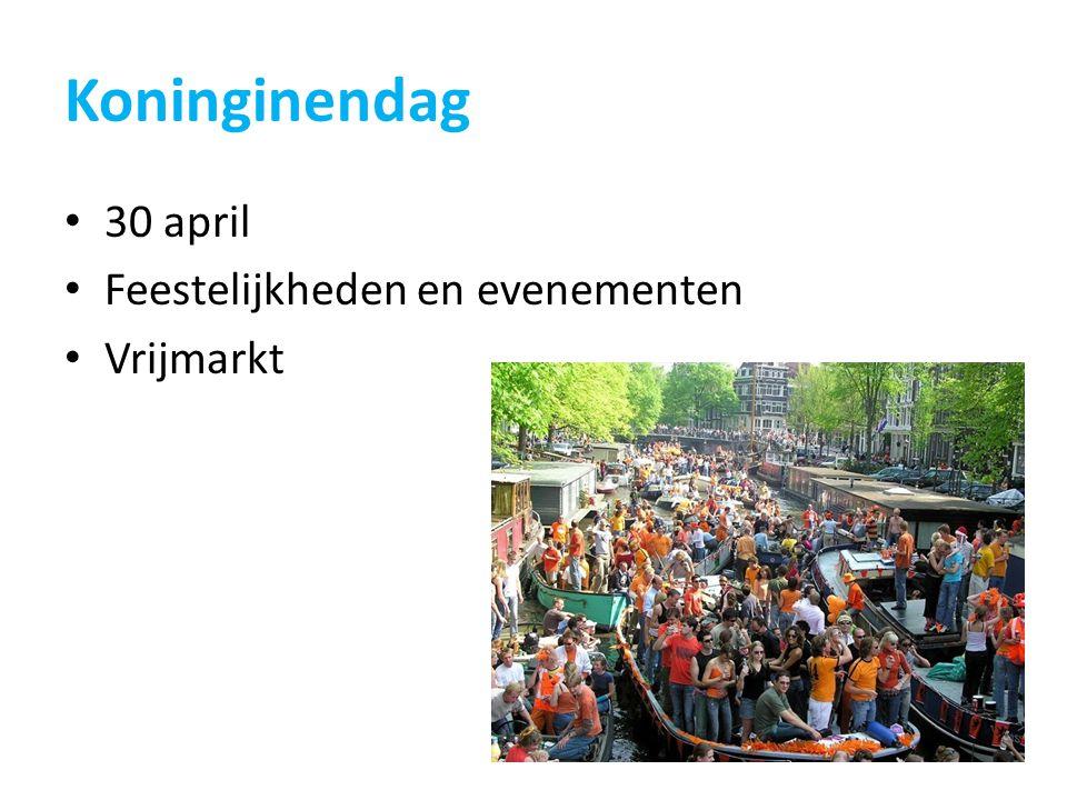 Koninginendag 30 april Feestelijkheden en evenementen Vrijmarkt