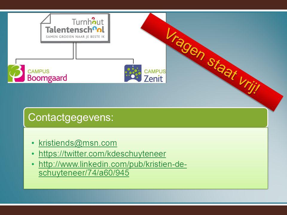 Contactgegevens: kristiends@msn.com https://twitter.com/kdeschuyteneer http://www.linkedin.com/pub/kristien-de- schuyteneer/74/a60/945http://www.linke