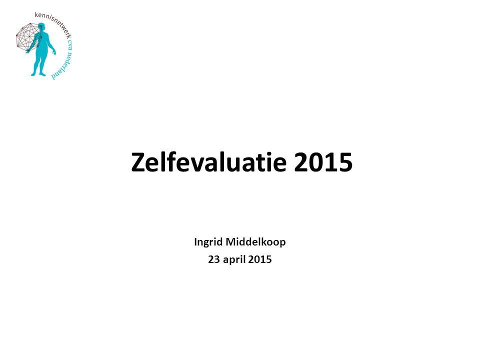 Zelfevaluatie 2015 Ingrid Middelkoop 23 april 2015