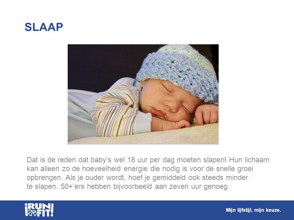 Dat is de reden dat baby's wel 18 uur per dag moeten slapen! Hun lichaam kan alleen zo de hoeveelheid energie die nodig is voor de snelle groei opbren