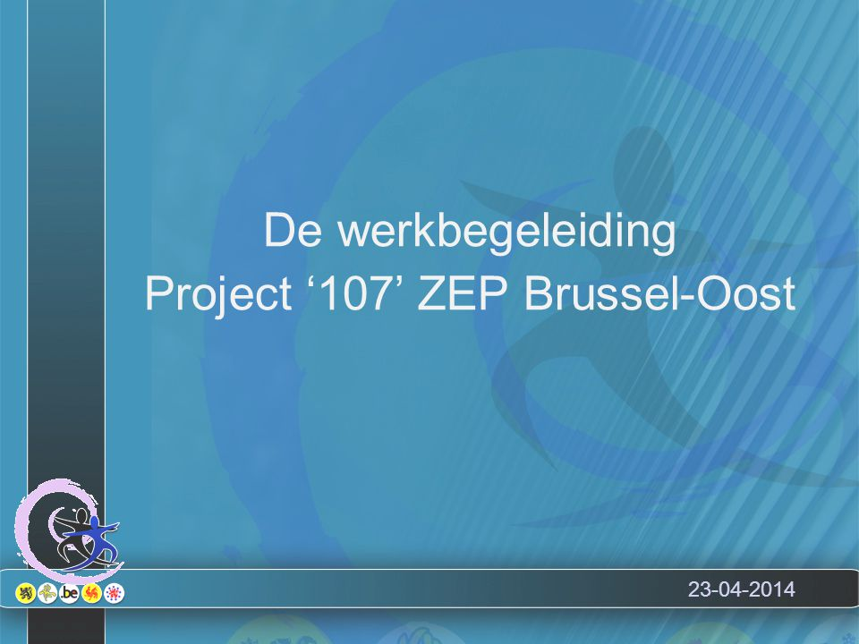 23-04-2014 De werkbegeleiding Project '107' ZEP Brussel-Oost