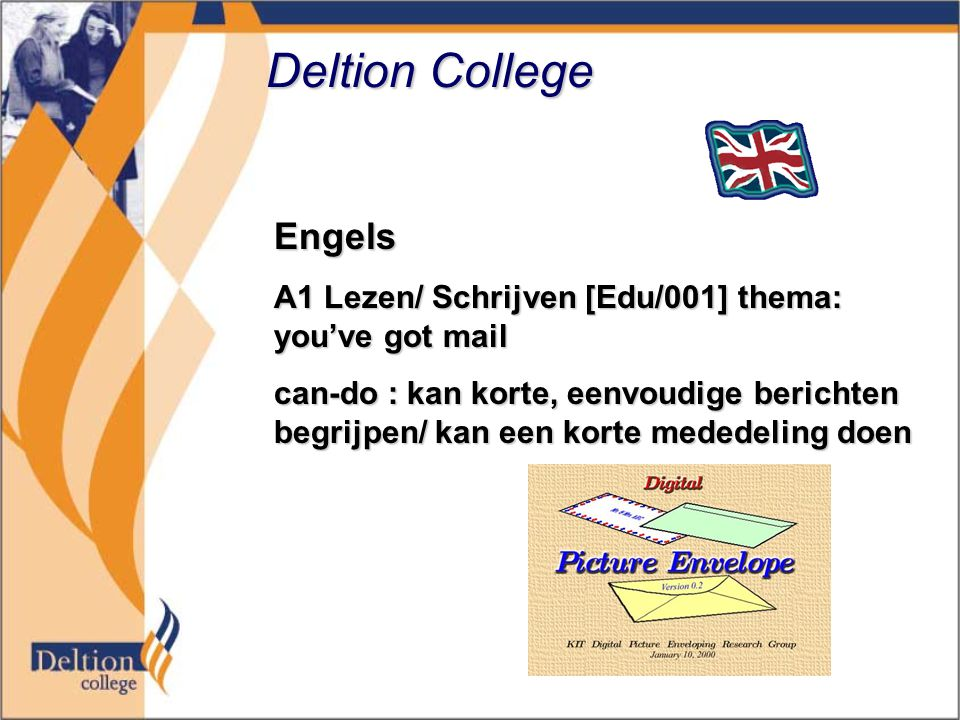 Deltion College Engels A1 Lezen/ Schrijven [Edu/001] thema: you've got mail can-do : kan korte, eenvoudige berichten begrijpen/ kan een korte mededeling doen