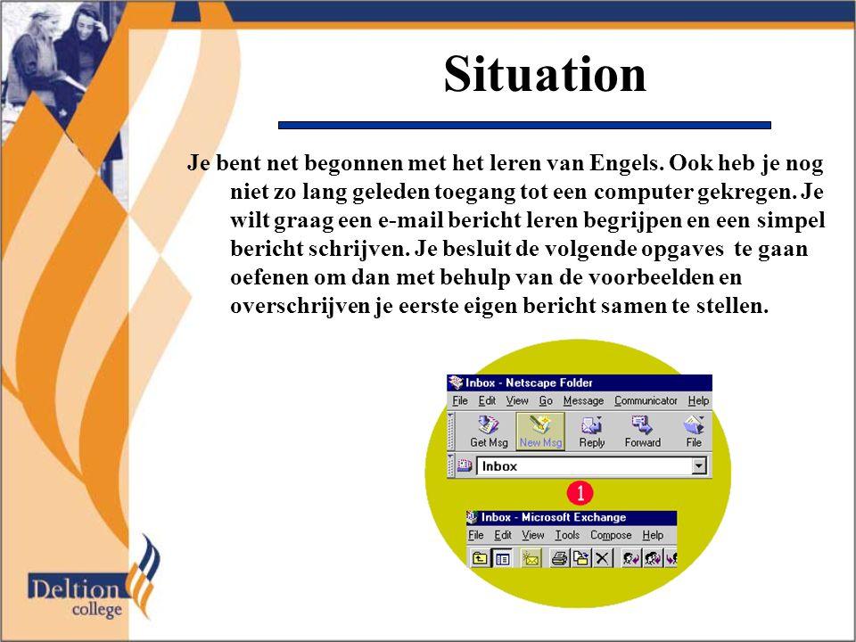 Situation Je bent net begonnen met het leren van Engels.