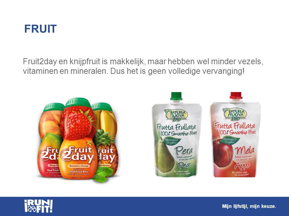 FRUIT Fruit2day en knijpfruit is makkelijk, maar hebben wel minder vezels, vitaminen en mineralen. Dus het is geen volledige vervanging! Mijn lijfstij
