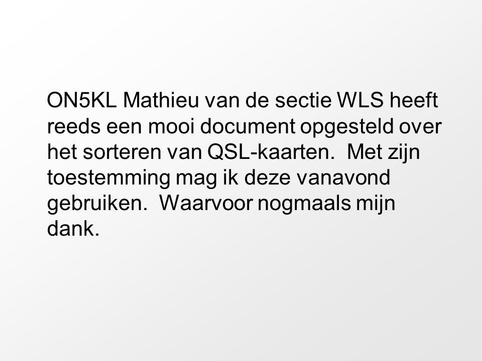 ON5KL Mathieu van de sectie WLS heeft reeds een mooi document opgesteld over het sorteren van QSL-kaarten. Met zijn toestemming mag ik deze vanavond g