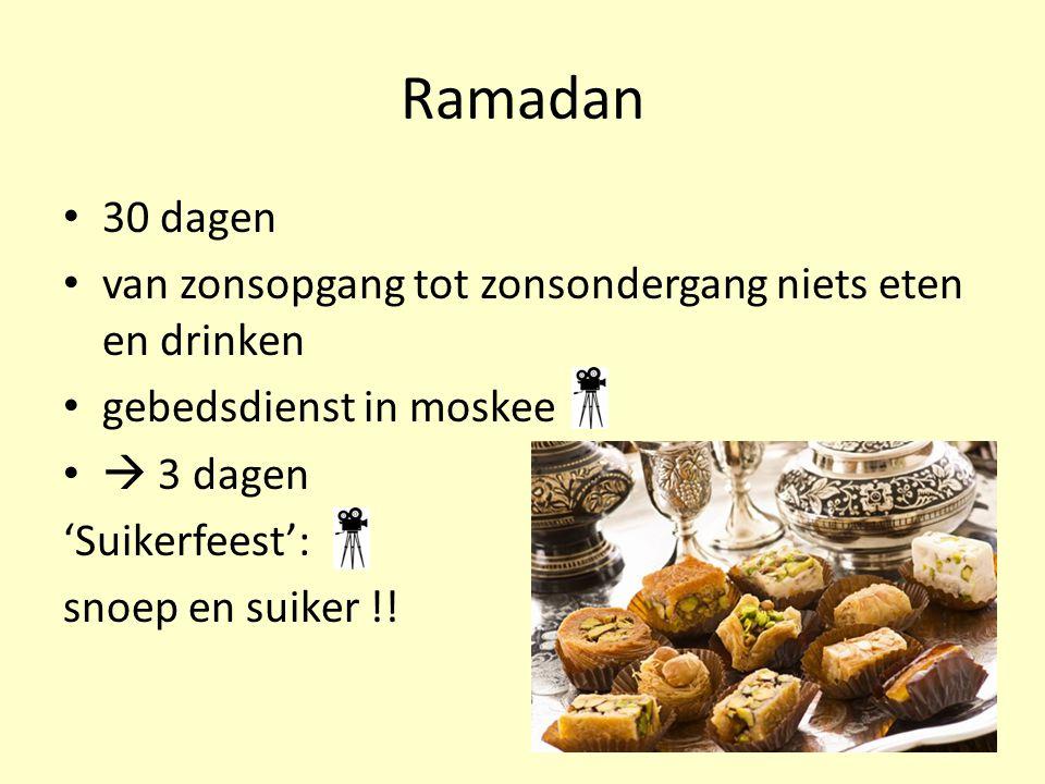 Ramadan 30 dagen van zonsopgang tot zonsondergang niets eten en drinken gebedsdienst in moskee  3 dagen 'Suikerfeest': snoep en suiker !!