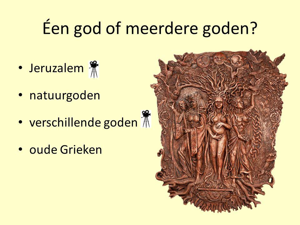 Éen god of meerdere goden? Jeruzalem natuurgoden verschillende goden oude Grieken