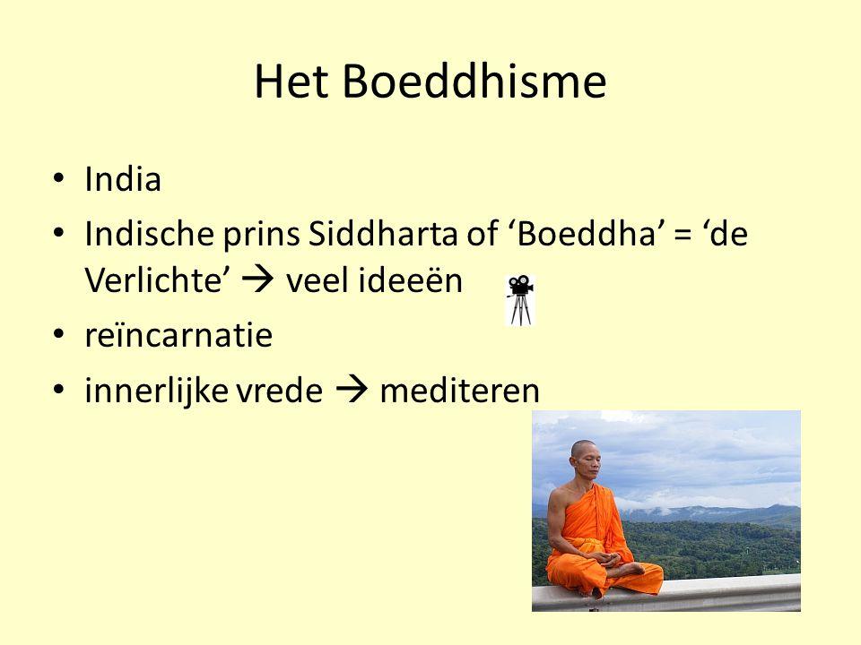India Indische prins Siddharta of 'Boeddha' = 'de Verlichte'  veel ideeën reïncarnatie innerlijke vrede  mediteren