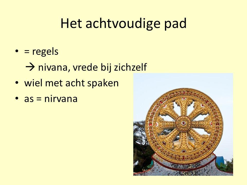 Het achtvoudige pad = regels  nivana, vrede bij zichzelf wiel met acht spaken as = nirvana