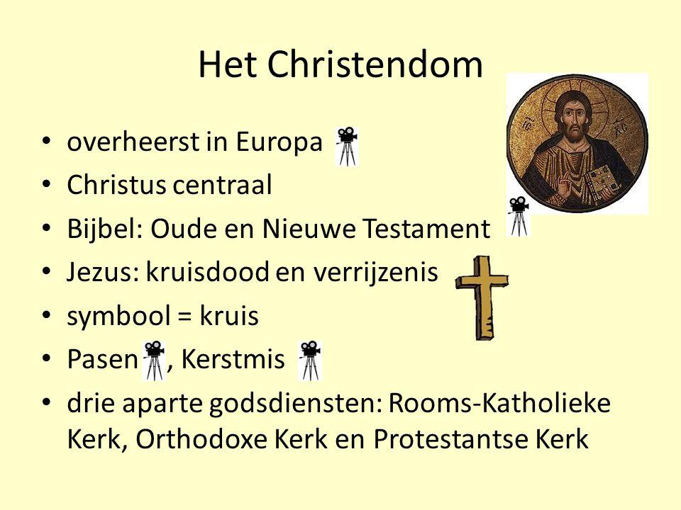 Het Christendom overheerst in Europa Christus centraal Bijbel: Oude en Nieuwe Testament Jezus: kruisdood en verrijzenis symbool = kruis Pasen, Kerstmi